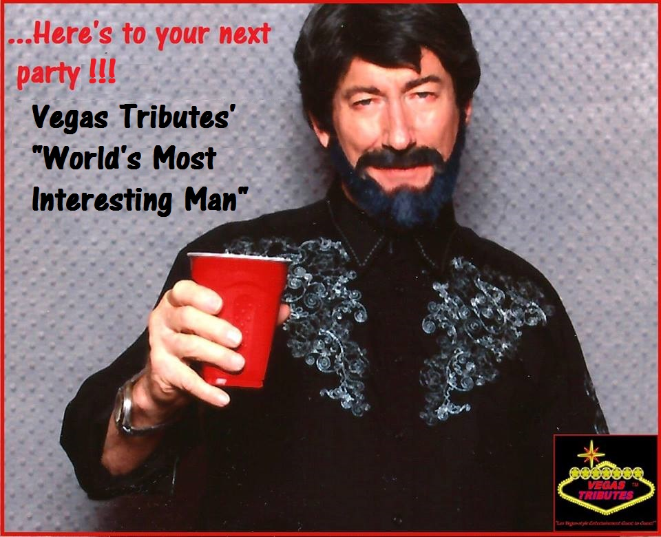 vegas tributes worlds most interesting man impersonator